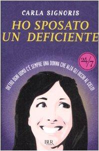 Ho sposato un deficiente. Dietro ogni uomo c'è sempre una donna che alza gli occhi al cielo (24/7) - Carla Signoris