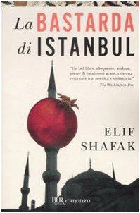 La bastarda di Istanbul. - Shafak,Elif.