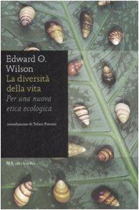 9788817032766: La diversità della vita. Per una nuova etica ecologica