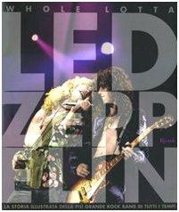 9788817032933: Whole Lotta Led Zeppelin (Varia illustrati)