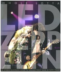 9788817032933: Whole Lotta Led Zeppelin