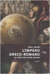 L'impero greco-romano. Le radici del mondo globale (8817034614) by [???]