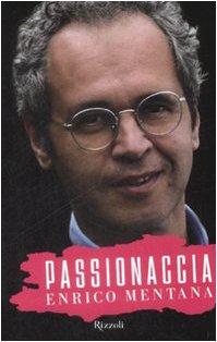 Passionaccia - Mentana, Enrico