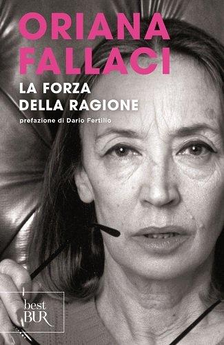 La Forza Della Ragione (Italian Edition) (8817035009) by Oriana Fallaci