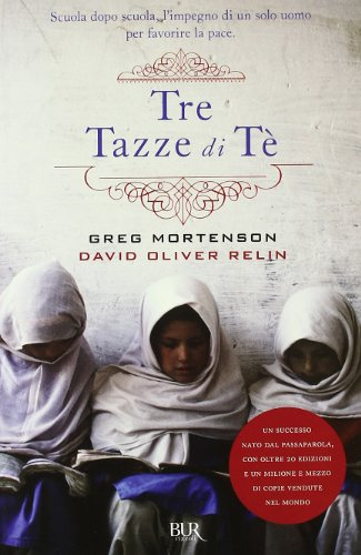 Tre Tazze DI TE (Italian Edition): Mortenson, Greg, Relin,