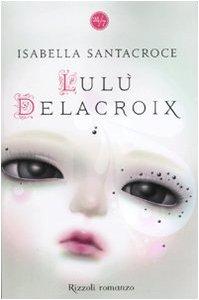 9788817037686: Lulù Delacroix (24/7)