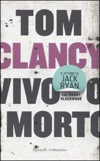 Vivo o morto.: Clancy,Tom.