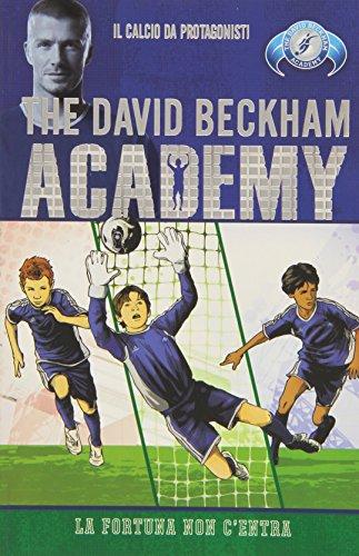 9788817038140: La fortuna non c'entra. The David Beckham Academy vol. 3