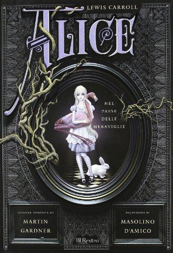 9788817038553: Alice nel paese delle meraviglie-Attraverso lo specchio e quello che Alice vi trovò (Burextra)