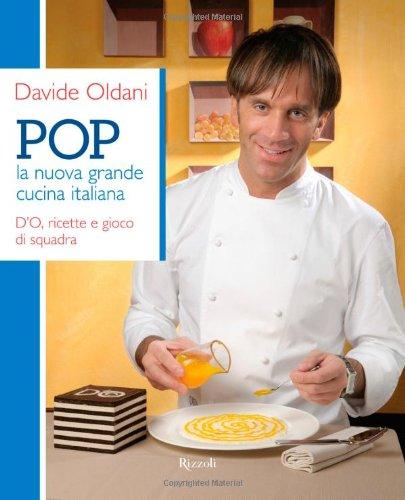 9788817040556: Pop. La nuova grande cucina italiana. D'O, ricette e gioco di squadra