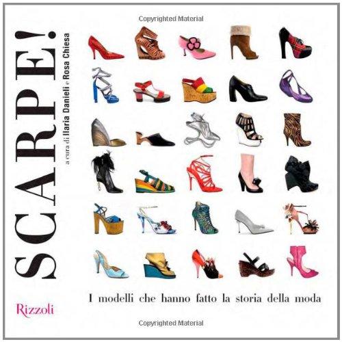 9788817041232: Scarpe! I modelli che hanno fatto la storia della moda