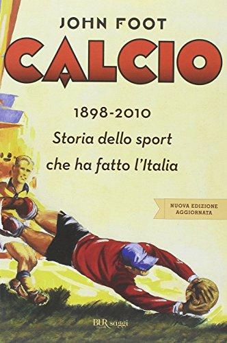 Calcio.1898-2010 (Italian Edition): John Foot