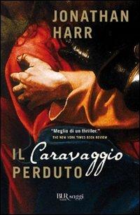 9788817041690: Il Caravaggio perduto