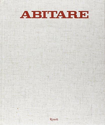 Abitare. 50 anni di design. 1961-2011. Case, architetture, oggetti, fotografie, mode, design, ...