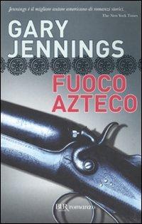 Fuoco azteco: Gary Jennings