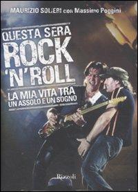 9788817044592: Questa sera rock'n'roll. La mia vita tra un assolo e un sogno