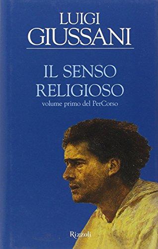 9788817045902: Il senso religioso. Volume primo del PerCorso