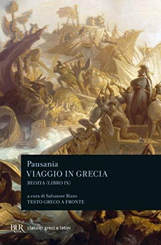 9788817046350: Viaggio in Grecia. Guida antiquaria e artistica. Testo greco a fronte: 9 (Classici greci e latini)
