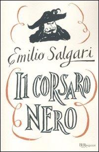 9788817046916: Il Corsaro Nero. Ediz. integrale (Ragazzi)