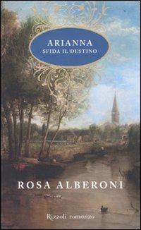 Arianna sfida il destino: Rosa Alberoni