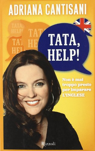 9788817048194: Tata, help! Non è mai troppo presto per imparare l'inglese