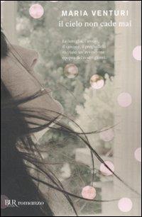 9788817048705: Il cielo non cade mai (I libri di Maria Venturi)