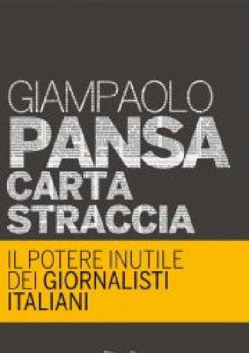 9788817049276: Carta Straccia. Il Potere Inutile Dei Giornalisti Italiani (Italian Edition)