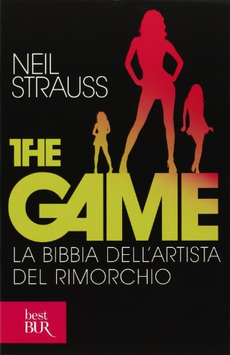9788817049979: The game. La bibbia dell'artista del rim
