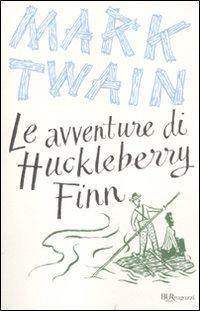 le avventure di Huckleberry Finn: Twain Mark