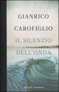 Il silenzio dell'onda: Gianrico Carofiglio