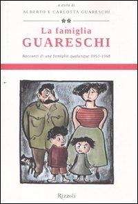 La famiglia Guareschi. Racconti di una famiglia qualunque 1953-1968.Vol.II.: --