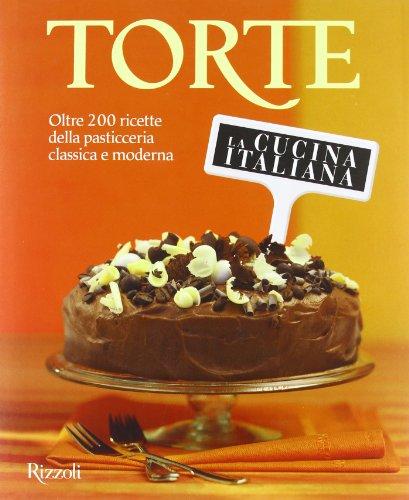 9788817053532: La cucina italiana. Torte. Oltre 200 ricette della pasticceria classica e moderna