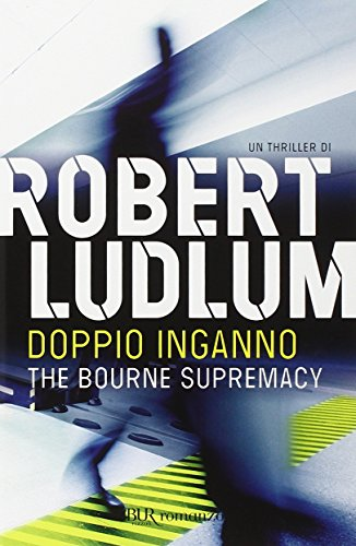 Doppio inganno-The Bourne Supremacy (9788817054041) by Robert Ludlum