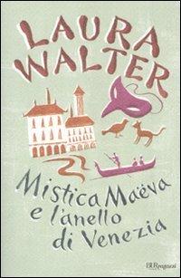 Mistica Maëva e l'anello di Venezia: Laura Walter