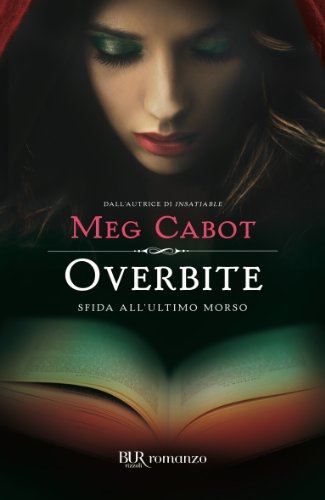 Overbite. Sfida all'ultimo morso (9788817054577) by Meg. Cabot