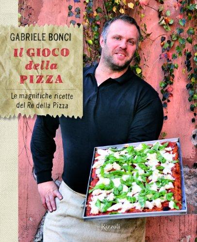 9788817055192: Il gioco della pizza. Le magnifiche ricette del re della pizza