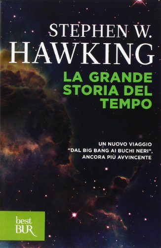 La grande storia del tempo. Guida ai misteri del cosmo: Stephen Hawking, Leonard Mlodinow