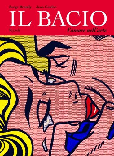 9788817056533: Il bacio. L'amore nell'arte. Ediz. illustrata