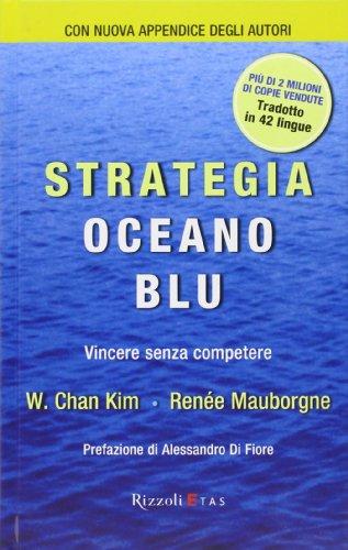9788817057936: Strategia oceano blu. Vincere senza competere (Management)