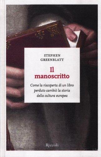 Il manoscritto. Come la riscoperta di un libro perduto cambiò la storia della cultura europea (8817059099) by Stephen Greenblatt