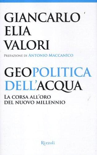 9788817059329: Geopolitica dell'acqua. La corsa all'oro del nuovo millennio