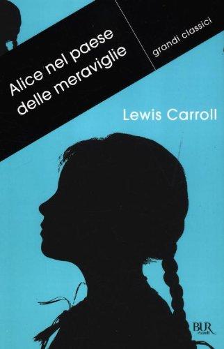 9788817059848: Alice nel paese delle meraviglie-Attraverso lo specchio e quello che Alice vi trovò