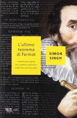 9788817060325: L'ultimo teorema di Fermat. L'avventura di un genio, di un problema matematico e dell'uomo che lo ha risolto