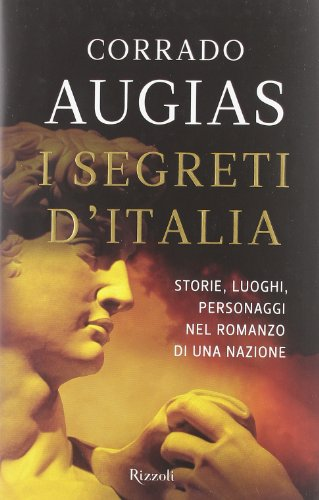 9788817060820: I segreti d'Italia. Storie, luoghi, personaggi nel romanzo di una nazione