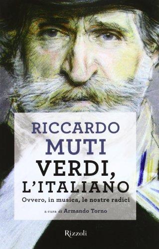 9788817060943: Verdi, l'italiano. Ovvero, in musica, le nostre radici