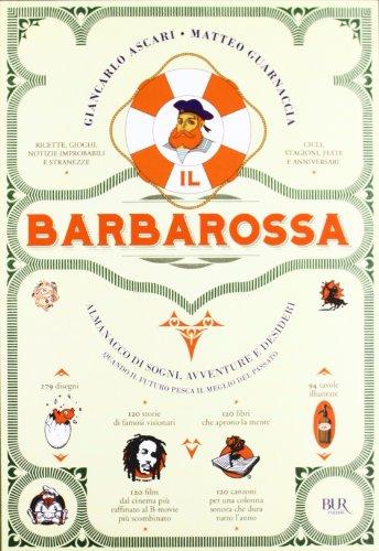 9788817062459: Il Barbarossa. Almanacco di sogni, avventure e desideri. Quando il futuro pesca il meglio dal passato