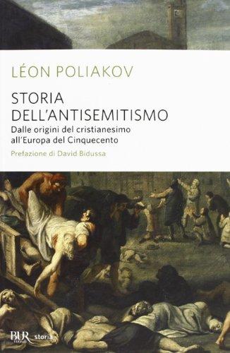 9788817063241: Storia dell'antisemitismo vol. 1 - Dalle origini del Cristianesimo all'Europa del Cinquecento