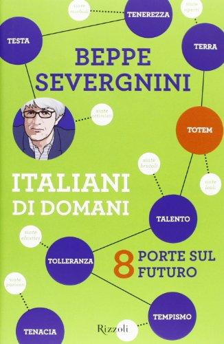 9788817063739: Italiani di domani. 8 porte sul futuro (Saggi italiani)