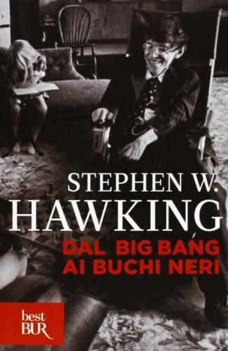 9788817064002: Dal big bang ai buchi neri. Breve storia del tempo