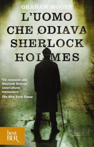 9788817066518: L'uomo che odiava Sherlock Holmes